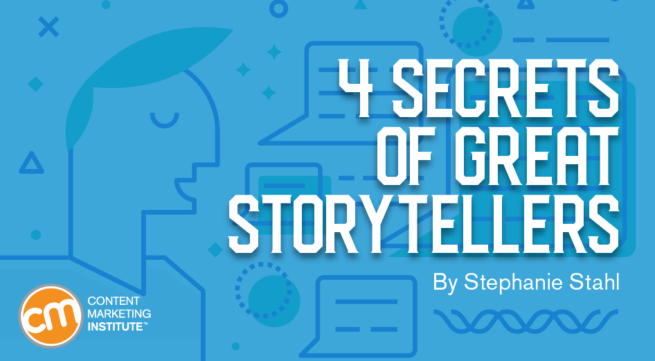 4 Secrets of Great Storytellers