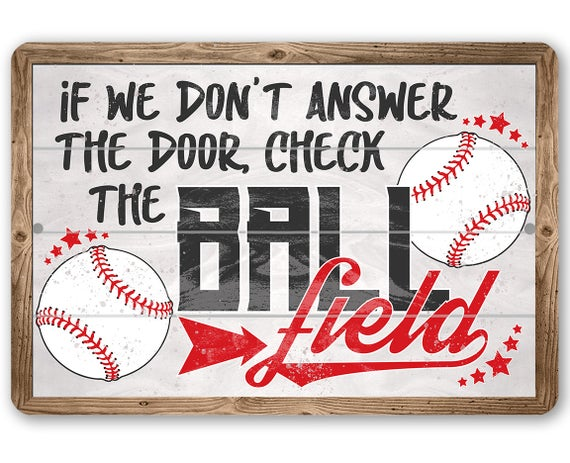 """Check The Ball Field – Durable Metal Sign – 8"""" x 12"""" or 12"""" x 18"""" Use Indoor/Outdoor –  Gift for Baseball Fans"""