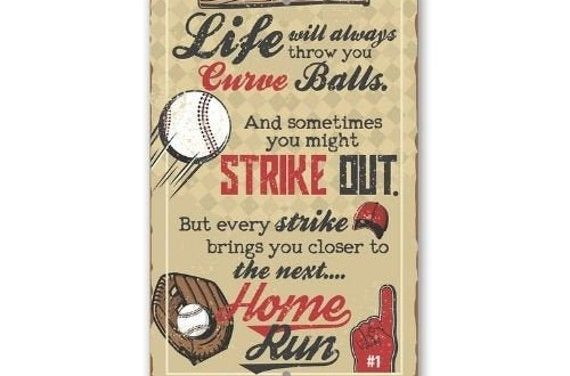 """Life Will Always Throw You – Durable Metal Sign – 8"""" x 12"""" or 12"""" x 18"""" Use Indoor/Outdoor –  Gift for Baseball Fans"""